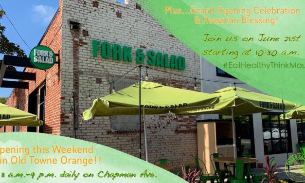 Fork & Salad Opens in Orange!!